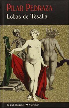 """Leyre Segura Azkune reseña """"Lobas de Tesalia"""", de Pilar Pedraza. """"Una pequeña joya para los amantes de lo sobrenatural"""". http://www.mardetinta.com/libro/lobas-de-tesalia/ VALDEMAR"""