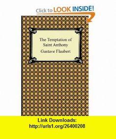 The Temptation of Saint Anthony (9781420942774) Gustave Flaubert, Lafcadio Hearn, Elizabeth Bisland , ISBN-10: 1420942778  , ISBN-13: 978-1420942774 ,  , tutorials , pdf , ebook , torrent , downloads , rapidshare , filesonic , hotfile , megaupload , fileserve