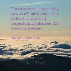 Nelson Mandela knew all about freedom. Celebrating him today. If we are truly free, we allow and respect the freedom of others. Let people be who they need to be.