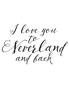 i_love_you_to_neverland_and_back.jpg (1200×1553)
