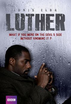 Idris Elba was awesome as John LUTHER. British tv series.