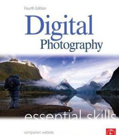 Digital Photography Essential Skills 4th Edition PDF