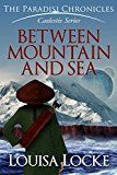 Free Kindle Book -   Between Mountain and Sea: Paradisi Chronicles (Caelestis Series Book 1) Check more at http://www.free-kindle-books-4u.com/action-adventurefree-between-mountain-and-sea-paradisi-chronicles-caelestis-series-book-1/