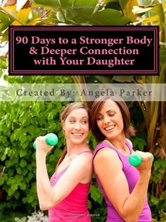 """90 days to a Stronger Body & Deeper Connection with Your Daughter"" is a 90-day, easy to follow, effective & FUN fitness program that will allow you to connect with your daughter (ages 7-18) in a whole new way! Help your daughter lose weight, build confidence, and make healthy choices. Because if YOU exercise, feel fit and strong, then your daughter will grow to have a healthy self-image and feel confident about her own body. Instantly download the e-book for only $19.99!"