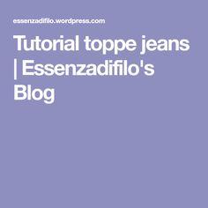 Tutorial toppe jeans | Essenzadifilo's Blog