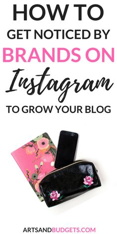 Are you looking to grow your Instagram and get brands to notice you? This post shares the top ways to get brands to notice you Instagram. | Grow Intagram followers| How to grow Instagram engagment | instagram tips, insta, grow instagram, get noticed on instagram | #instagramtips #instagrow #insta