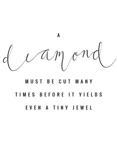 """""""A diamond must be cut many times before it yields even a tiny jewel"""" quote from Malala Yousafzai in her book """"I am malala"""" about surviving adversity. Diamond Quotes, Quotes About Diamonds, Pearl Quotes, Quotes To Live By, Me Quotes, Qoutes, Feminine Quotes, Adversity Quotes, Online Shopping Quotes"""