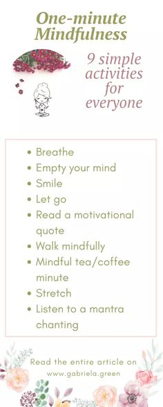 One-minute mindfulness – 9 simple activities for everyoneIf you are trying to bring more mindfulness into your life but you worry about not having enough time for doing that, I have put together some ideas for you. Below you will find a list of one-minute Mindfulness Exercises, Mindfulness Activities, Mindfulness Practice, Mindfulness Meditation, Development Quotes, Self Development, Personal Development, How To Relax Yourself, Mindfulness For Beginners
