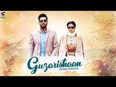 GUZARISHAAN - Punjabi Song Lyrics | Joban Sandhu - Punjabi Song - Tabrez.in