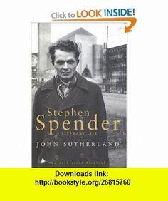 Stephen Spender A Literary Life (9780641968921) John Sutherland , ISBN-10: 0641968922  , ISBN-13: 978-0641968921 , ASIN: B000I0RRC6 , tutorials , pdf , ebook , torrent , downloads , rapidshare , filesonic , hotfile , megaupload , fileserve