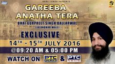 Watch Exclusive Gareeba Anatha Tera of Bhai Gurpreet Singh Ballarwal (Jalandhar Wale) on 14th - 15th July @ 9:20am & 5:00pm 2016 only on PTC Punjabi & PTC News Facebook - https://www.facebook.com/nirmolakgurbaniofficial/ Twitter - https://twitter.com/GurbaniNirmolak Downlaod The Mobile Application For 24 x 7 free gurbani kirtan -  Playstore - https://play.google.com/store/apps/details?id=com.init.nirmolak&hl=en App Store - https://itunes.apple.com/us/app/nirmolak-gurbani/id1084234941?mt=8
