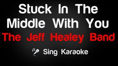 The Jeff Healey Band - Stuck In The Middle With You Karaoke Lyrics