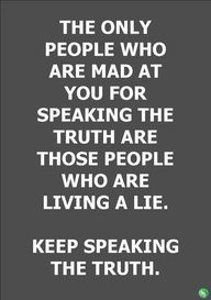 Truth originate with God. If it doesn't line up with His Word, it most likely isn't truth. Know where to start and speak up