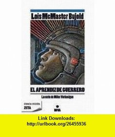 El aprendiz de guerrero (9788498722932) Lois McMaster Bujold , ISBN-10: 8498722934  , ISBN-13: 978-8498722932 ,  , tutorials , pdf , ebook , torrent , downloads , rapidshare , filesonic , hotfile , megaupload , fileserve
