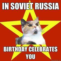 in soviet russia birthday celebrates you