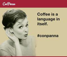Coffee is a language in itself.  #meme #cafe #coffee #espresso #1950 #retro #conpanna
