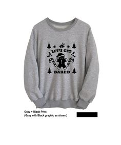 Lets get baked Christmas Sweatshirt Funny  Crewneck Sweater Cute Quotes Outfits for Teens School Cotton Sweater Cool Trendy Gifts OOTD Fashion Blogger Twitter Youtuber Merch #Merry Christmas #Christmas Teen Gifts #Christmas Ya Filthy Animal #Ugly Christmas #Party #Holiday #Gifts #Best Friends #New Year #Festive #Unisex #Teens #Girls