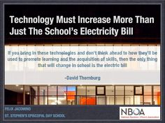 Technology must increase more than just the school's electricity bill