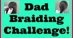 Dad braiding challenge!  How much does dad know about braids and hairstyling?