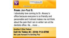 I absolutely love coming to Dr. Alvarez's office because everyone is so friendly and...