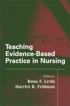 Teaching Evidence-Based Practice in Nursing ebook by Harriet Feldman, PhD, RN, FAAN - Rakuten Kobo Teaching Philosophy, Nursing Research, Health Education, Clinic, Audiobooks, Ebooks, Learning, Perspective, Free Apps
