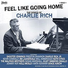 "Various Artists: ""Feel Like Going Home — The Songs of Charlie Rich"""