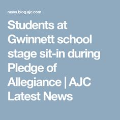 Students at Gwinnett school stage sit-in during Pledge of Allegiance | AJC Latest News