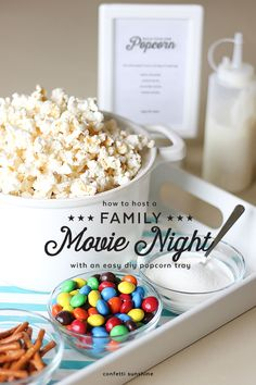 how to host a fun family movie night with an easy popcorn tray