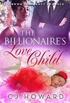 The Billionaire's Love Child: A BWWM Pregnancy Romance by CJ Howard, http://www.amazon.com/dp/B00T6JX2VK/ref=cm_sw_r_pi_dp_g3Q4ub1BFATJ9