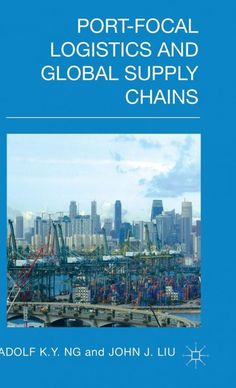 COMING SOON - Availability: http://130.157.138.11/record= Port Focal Logistics and Global Supply Chains / by Adolf K.Y. Ng , John Liu.
