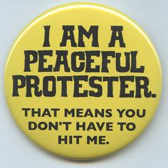 I have participated in COUNTLESS protests and I have been lucky not to have been beaten, bullied, or arrested. Not yet anyway. #activism