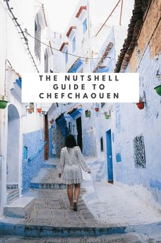 The Nutshell Guide to Chefchaouen, Morocco - Bon Traveler