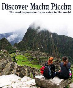 Discover Amazing Machu Picchu - The most impressive Incan ruins in the world.