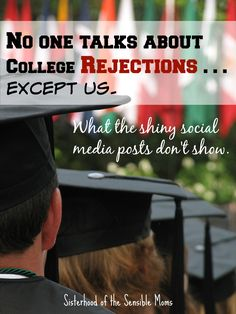 No One Talks About College Rejections . . . except us. College rejections don't make it into the shiny Facebook updates. We're here to truthfully and realistically commiserate and let you know you're not alone. | Teens | Parenting | Sisterhood of the Sensible Moms