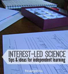 Tips & ideas for interest-led learning. Good guidelines and a printable experiment form for interest-led science.