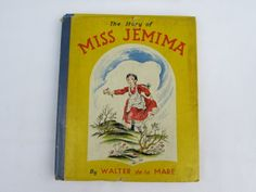 Vintage 1940 Hardcover book.  This vintage children's book was published in 1940.  It is The Story of Miss Jemima by Walter de la Mare.  The hardcover book comes with a dust jacket and was published by Grosset and Dunlap of New York.  The book is in good condtion.  There is normal wear and tear to the dust jacket and to the book.  There is some writing within and the pages are darkening.