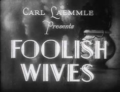 Foolish Wives (1922) [Comedy]