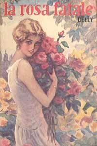 Delly, La rosa fatale Ill. di Alberto Micheli (ill. riprodotta da Andreina Vertiol,  La fata delle rose)