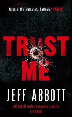 Trust Me ($2.99 Kindle), by Jeff Abbot [Grand Central], is now available for pre-order. If you missed the pre-order for Fear, its still $1.99 now that it has been released (the other two in the series are $4.74 now).
