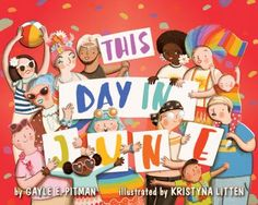 "This day in June by Pitman, Gayle E.  ""A picture book illustrating a Pride parade. The endmatter serves as a primer on LGBT history and culture and explains the references made in the story""--"