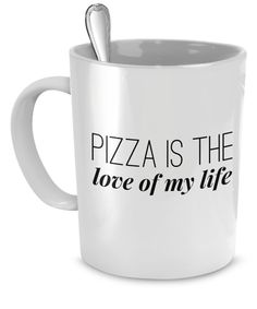 """Funny Quote Coffee Mug -""""Pizza Is The Love of My Life"""" -  Pizza Lover Mugs Gift…"""
