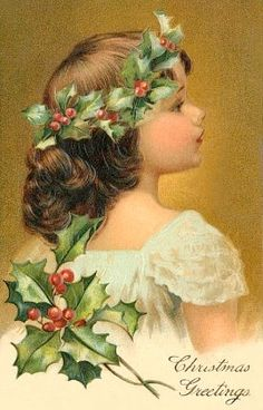 Vintage Victorian Christmas Girl Holly Leaves Postcard Printed onto Fabric Vintage Christmas Images, Old Christmas, Old Fashioned Christmas, Victorian Christmas, Vintage Holiday, Christmas Pictures, Christmas Greetings, Christmas Holidays, Vintage Images