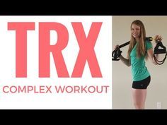 TRX Complex Workout for a Full Body Burn - Paige Kumpf