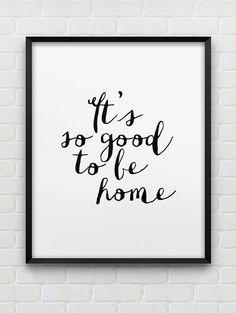 printable 'It's so good to be home' wall art // por spellandtell