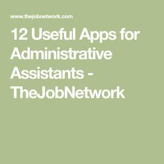 12 Useful Apps for Administrative Assistants - TheJobNetwork