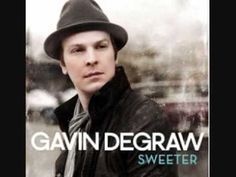 Gavin DeGraw - Sweeter  I just figured out that this song was by Gavin Degraw
