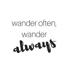 Wander often wander always ? travel quote by Wanderlust Quotes, Travel Quotes, Wisdom Quotes, Quotes To Live By, Group Travel, Travel Pictures, Adventure Travel, Travel Inspiration, Travel Tips