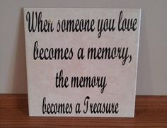 """When someone you love becomes a memory, the memory becomes a Treasure"" plaque made with Glossy Calendared Vinyl"