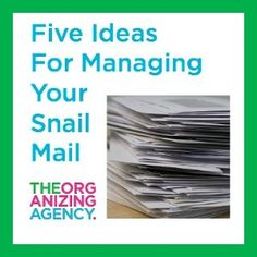 Five Ideas for Managing Your Snail Mail