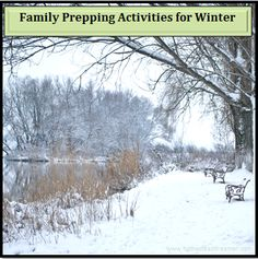The cold brings unique opportunities to turn play times into prepping activities for winter. The kids may think you are playing, but you're really PREPPING!
